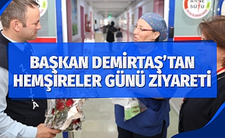 """Başkan Demirtaş: """"Hemşireler sorumluluklarını eksiksiz yerine getiriyor"""""""