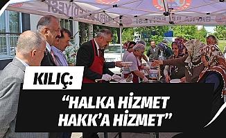 """Başkan Kılıç: """"Halka hizmet Hakk'a hizmet"""""""