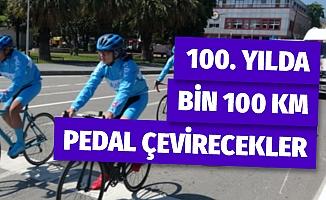 Bisikletçiler 100. yılda bin 100 kilometre pedal çevirecek