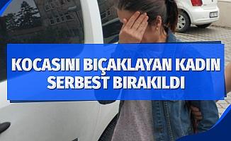 Kocasını bıçaklayan kadın serbest bırakıldı