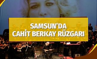 Samsun'da Cahit Berkay rüzgarı