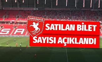 Samsunspor Sakaryaspor maçı kaç bilet satıldı?