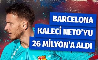 Barcelona, kaleci Neto'yu 26 milyon Euro'ya transfer etti