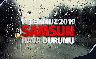 11 Temmuz 2019 Perşembe Samsun Hava Durumu