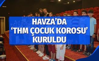 Havza'da 'THM Çocuk Korosu' kuruldu