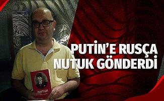 Putin'e 'Rusça Nutuk' gönderdi