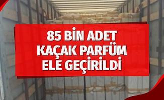 Samsun'da 85 bin adet kaçak parfüm ele geçirildi