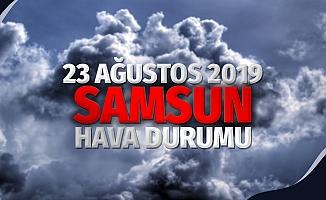 23 Ağustos 2019 Cuma Samsun Hava Durumu