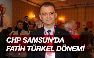CHP Samsun'da Fatih Türkel dönemi