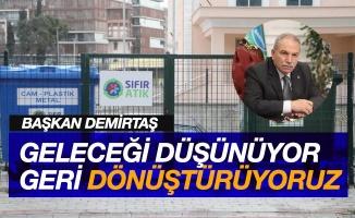 """Başkan Demirtaş: """"Geleceği düşünüyor, geri dönüştürüyoruz"""""""