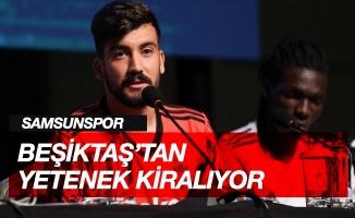 Samsunspor, Beşiktaş'tan yetenek kiralıyor
