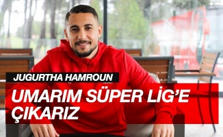 """Jugurtha Hamroun: """"Umarım Süper Lig'e çıkarız"""""""