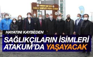 Hayatını kaybeden sağlıkçıların isimleri Atakum'da yaşayacak