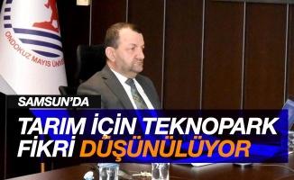 Samsun'da Tarım Teknoparkı kurulması düşünülüyor