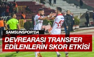 Samsunspor'un devre arası transferlerinin skora etkisi