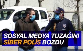 Sosyal medyadaki tuzağı siber polisi bozdu