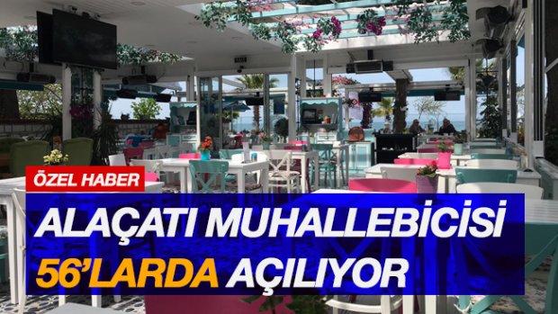 24 Şubat'ta Alaçatı Muhallebicisi 56'lar da hizmete açılıyor.